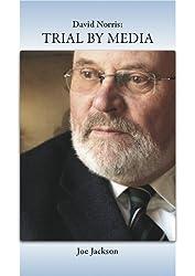David Norris Trial By Media (English Edition)
