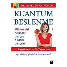 Kuantum Beslenme: Sağlıklı ve Uzun Bir Yaşam İçin