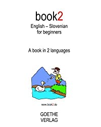 Book2 English - Slovenian For Beginners: A Book In 2 Languages by Johannes Schumann (2010-06-21)