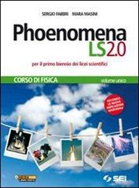 Phoenomena LS. Corso di fisica. Con laboratorio di fisica. Con espansione online. Per il biennio del Liceo scientifico