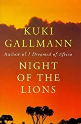 Night of the Lions by Kuki Gallmann (1999-05-03)