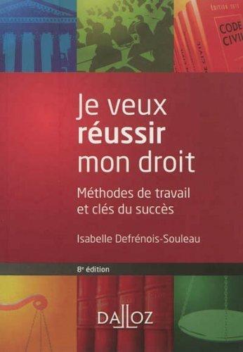 Je veux réussir mon droit : Méthodes de travail et clés du succès de Defrénois-Souleau. Isabelle (2012) Broché