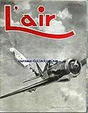 AIR (L') [No 517] du 01/04/1942 - l'exposition de l'aviation il faut former des ingenieurs par bonnier les merveilles de l'aerotechnique par delarue-nouvelliere - l'aviation d'amateur est-elle possible par williams - 2 bombardiers, le halifax et le manchester - le droit de priorite et le libre survil par henry-janin - 2 hydravions arado par wittekind les moteurs a huile lourde dans l'aviation marchande - le combat aerien les metaux legers etudes et essais de maquettes d'avions l'elytroplan les