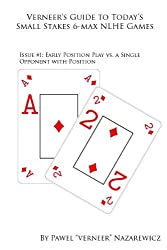 Early Position Play: Part 1 (Verneer's Guide to Today's Small Stakes NLHE Games) (English Edition)