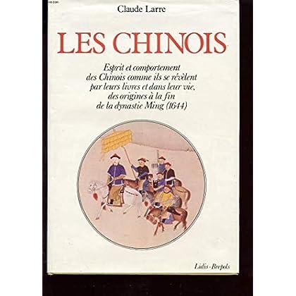 Les Chinois : Esprit et comportement des Chinois comme ils se révèlent par leurs livres et dans la vie, des origines à la fin de la dynastie Ming, 1644 (Histoire ancienne des peuples)