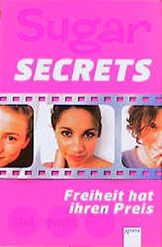 Sugar Secrets, Bd.4, Freiheit hat ihren Preis