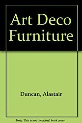 Art Deco Furniture by Alastair Duncan (1988-05-01)