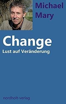 Change: Lust auf Veränderung (Beratung und Psychologie 2)