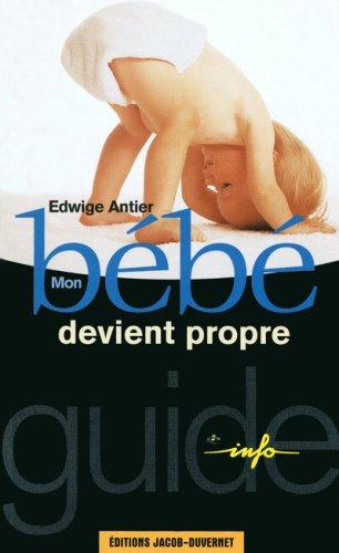 MON BEBE DEVIENT PROPRE par EDWIGE ANTIER