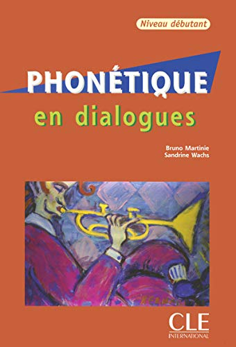 Phonétique En Dialogues. Niveau Débutant: Niveau Debutan