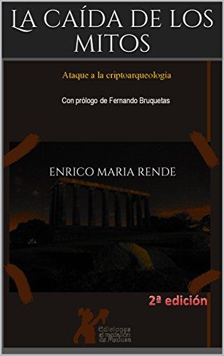 La caída de los mitos: Ataque a la Criptoarqueología por Enrico Maria Rende