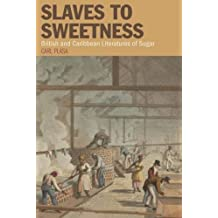 Slaves to Sweetness: British and Caribbean Literatures of Sugar