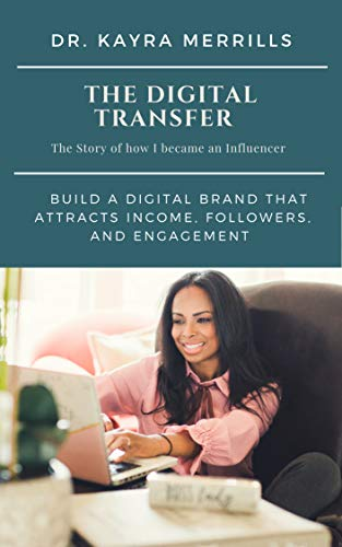 The Digital Transfer: Build A Digital Brand that Attracts Income, Followers, and Engagement (English Edition)