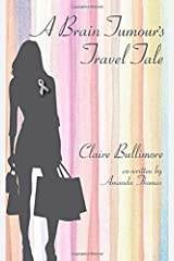 A Brain Tumour's Travel Tale Paperback