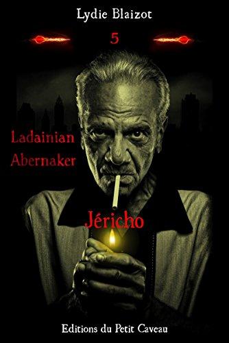Jéricho: Ladainian Abernaker, T5 par Lydie Blaizot