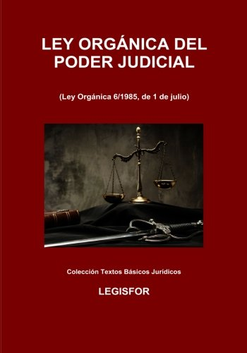 Ley Orgánica del Poder Judicial: 5.ª edición (septiembre 2017). Colección Textos Básicos Jurídicos