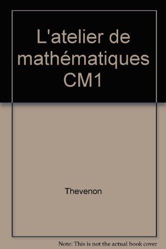 PACK 5EX ATELIER DE MATHEMATIQUE CM1 ELEVE Livre scolaire par Collectif (Poche)