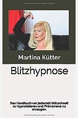 Blitzhypnose: Das Handbuch um jederzeit blitzschnell zu hypnotisieren und Phänomene zu erzeugen. Taschenbuch