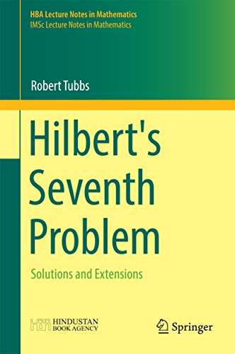 Hilbert's Seventh Problem: Solutions and Extensions (HBA Lecture Notes in Mathematics) (English Edition)