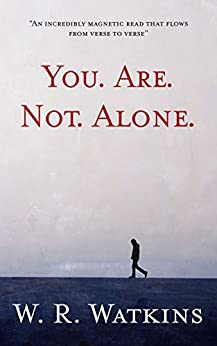 You. Are. Not. Alone. by [Watkins, W. R.]