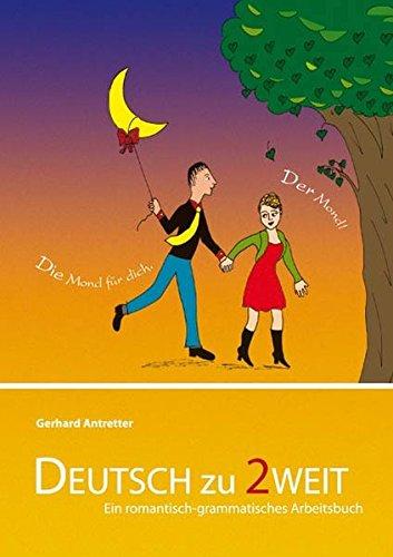 Deutsch zu zweit: Ein romantisch-grammatisches Arbeitsbuch für Deutsch als Fremdsprache