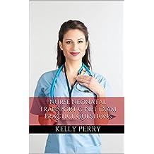 Nurse Neonatal Transport C-NPT: Practice Questions for the Neonatal Transport Nurse Exam (English Edition)