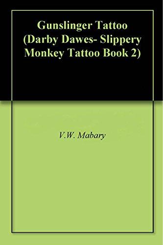 Gunslinger Tattoo (Darby Dawes- Slippery Monkey Tattoo Book 2) (English Edition)