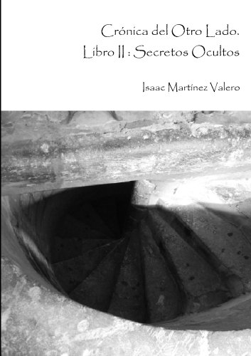 Crónica del Otro Lado: Secretos Ocultos por Isaac Martinez Valero