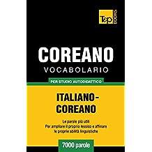 Vocabolario Italiano-Coreano per studio autodidattico - 7000 parole