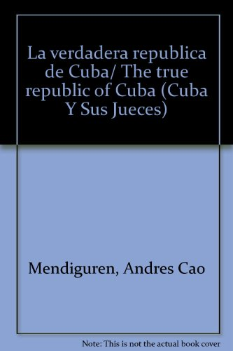 La verdadera republica de Cuba (Cuba y sus jueces)
