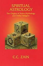 Spiritual Astrology: The Origins of Astro-Mythology and Stellar Religion (The Brotherhood of Light, Course 7)