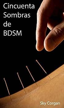 Cincuenta Sombras de BDSM (Spanish Edition) by [Corgan, Sky]