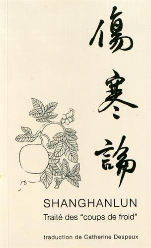 Shanghanlun. Traité des coups de froid