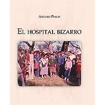 El hospital bizarro (Spanish Edition)