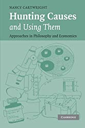 Hunting Causes and Using Them: Approaches in Philosophy and Economics