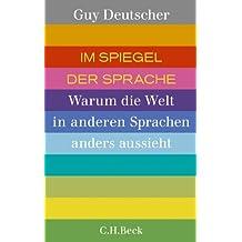 Im Spiegel der Sprache: Warum die Welt in anderen Sprachen anders aussieht