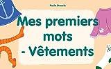 Livre pour enfant: 'Mes premiers mots - Vêtements': (Apprentissage précoce, Bébé livre) (French Edition)