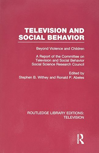 Television and Social Behavior: Beyond Violence and Children / A Report of the Committee on Television and Social Behavior, Social Science Research Council (Routledge Library Editions: Television) (2016-03-02)