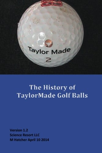 The History of TaylorMade Golf Balls por M Hatcher