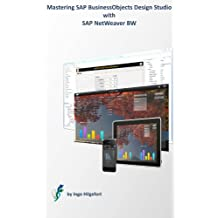 Mastering SAP BusinessObjects Design Studio with SAP NetWeaver BW (English Edition)