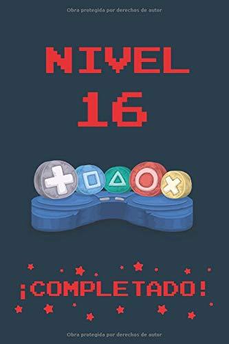 NIVEL 16 COMPLETADO: REGALO DE CUMPLEAÑOS ORIGINAL Y DIVERTIDO PARA JÓVENES GAMERS | DIARIO, CUADERNO DE NOTAS, APUNTES O AGENDA | 16 AÑOS DE EDAD | DISEÑO MANDO CONSOLA.