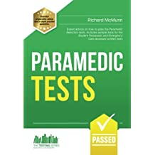 Paramedic Tests: Expert advice on how to pass the Paramedic Selection tests. Includes sample tests for the Student Paramedic and Emergency Care Assistant written tests: 1 (Testing Series)