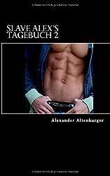 Slave Alex's Tagebuch: Band 2 (Slave Alex Tagebuch, Band 2)