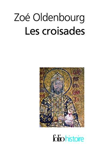 Les croisades par Zoé Oldenbourg