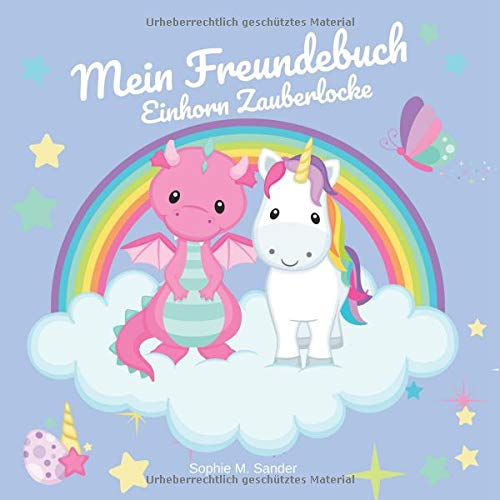 Mein Freundebuch Einhorn Zauberlocke: Dein Einhorn-Freundebuch für Kindergarten, Schule und alle anderen Freunde | Ideal als Geschenk für Mädchen zu Einschulung oder Geburtstag