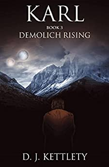 Karl - Demolich Rising (The Karl Axilion Trilogy Book 3) by [Kettlety, D.J.]