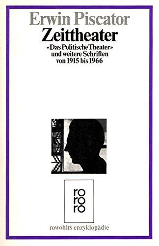 """Zeittheater. """"Das politische Theater"""" und weitere Schriften von 1915 bis 1966"""