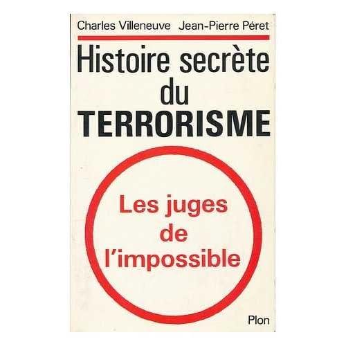 Histoire secrète du terrorisme : Les juges de l'impossible