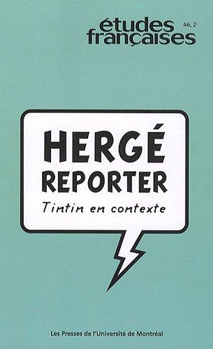 Etudes françaises, N° 46, 2 : Hergé reporter : Tintin en contexte par Rainier Grutman, Maxime Prévost, Collectif