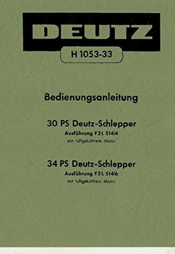 Preisvergleich Produktbild Bedienungsanleitung für 30PS Deutz Schlepper F2L514 / 4 und 34PS F2L514 / 6 H1053-33